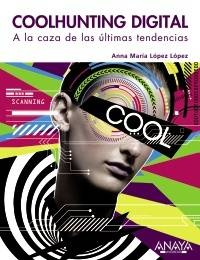 Coolhunting Digital. A la caza de las últimas tendencias